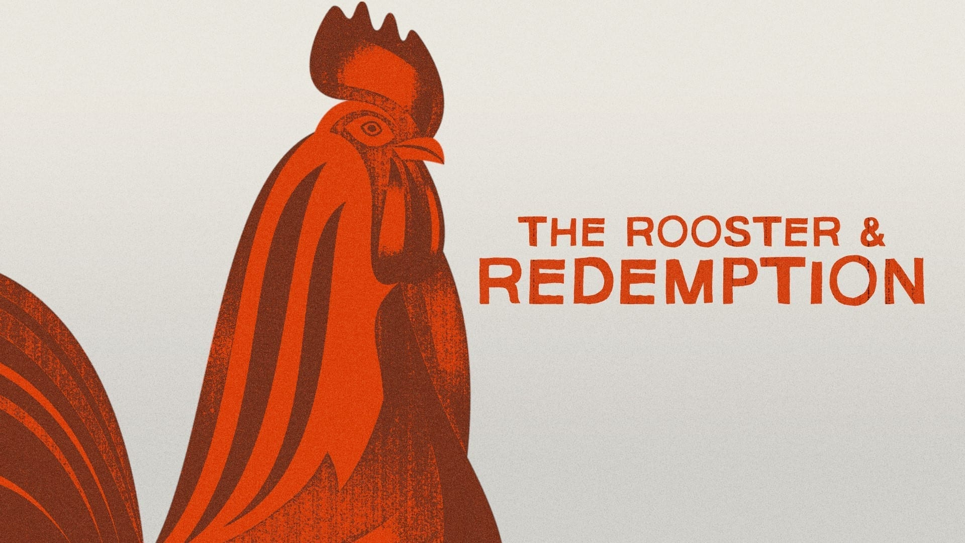 The Rooster and Redemption
